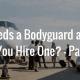 Who Needs a Bodyguard